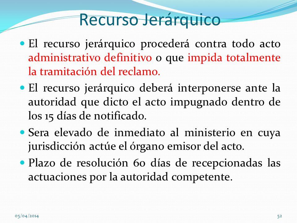 Recurso Jerárquico El recurso jerárquico procederá contra todo acto administrativo definitivo o que impida totalmente la tramitación del reclamo.