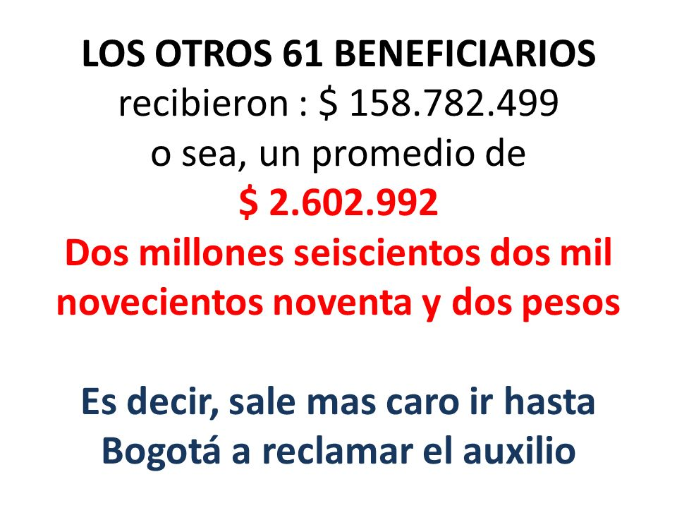 LOS OTROS 61 BENEFICIARIOS recibieron : $ 158. 782