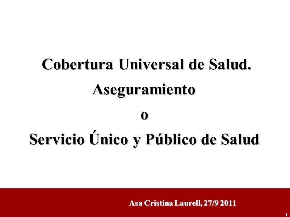 Cobertura Universal de Salud. Servicio Único y Público de Salud