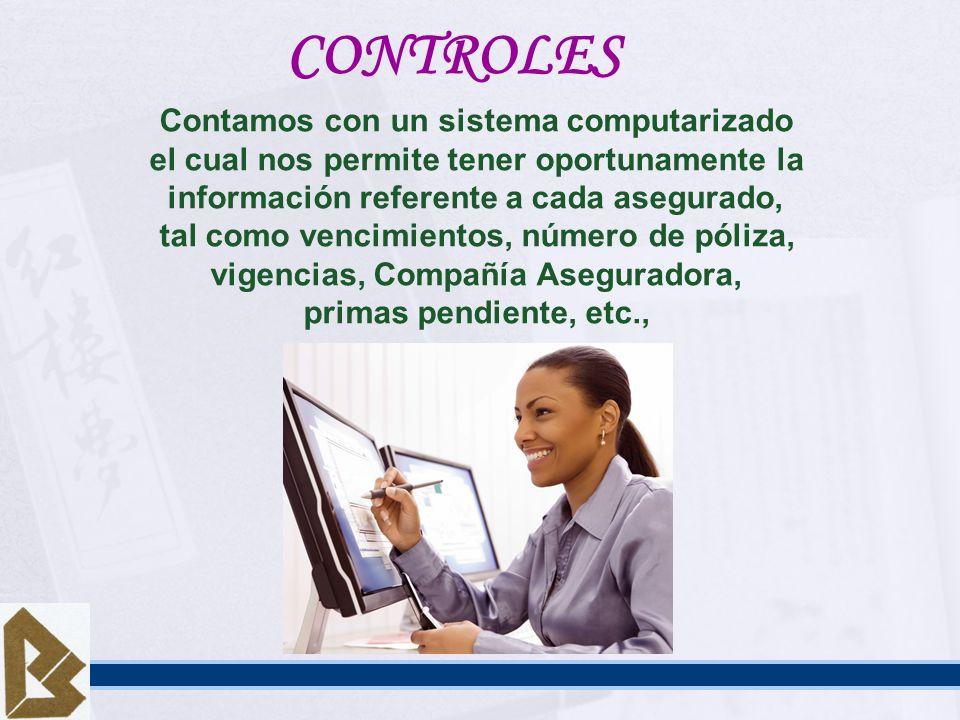 CONTROLES Contamos con un sistema computarizado
