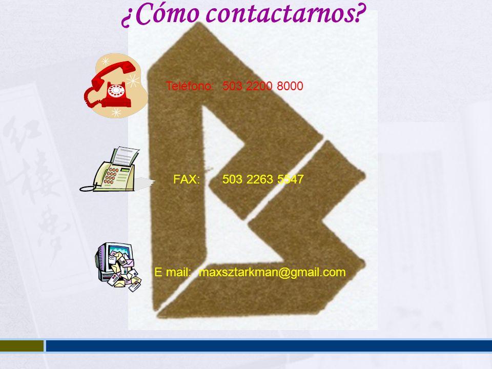 ¿Cómo contactarnos Teléfono: 503 2200 8000 FAX: 503 2263 5547