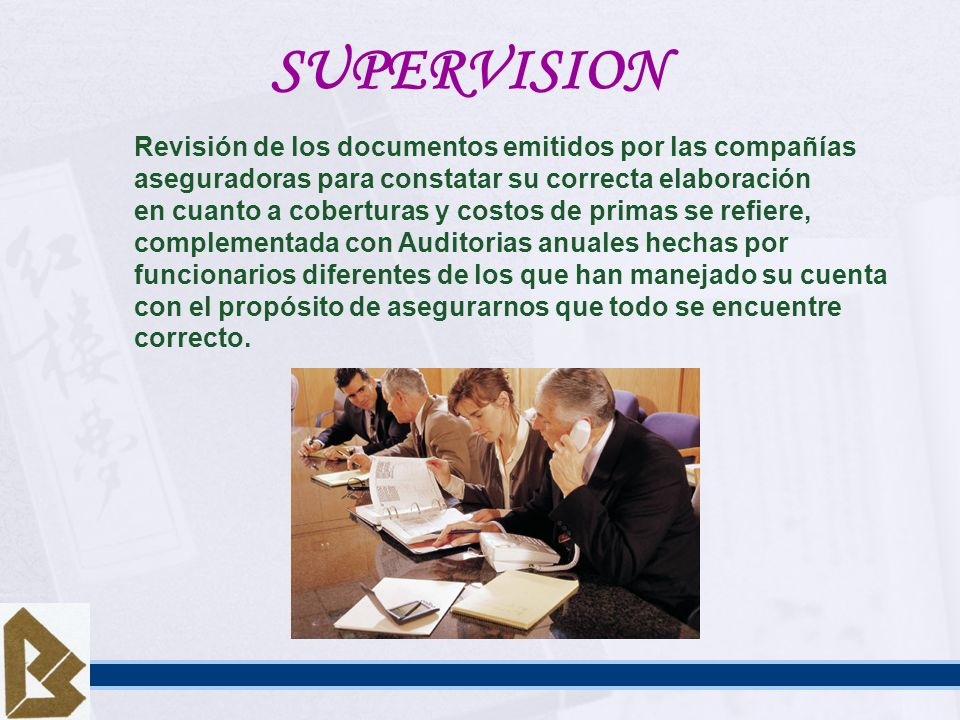 SUPERVISION Revisión de los documentos emitidos por las compañías aseguradoras para constatar su correcta elaboración.