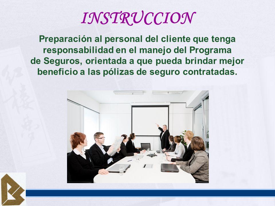 INSTRUCCION Preparación al personal del cliente que tenga responsabilidad en el manejo del Programa.