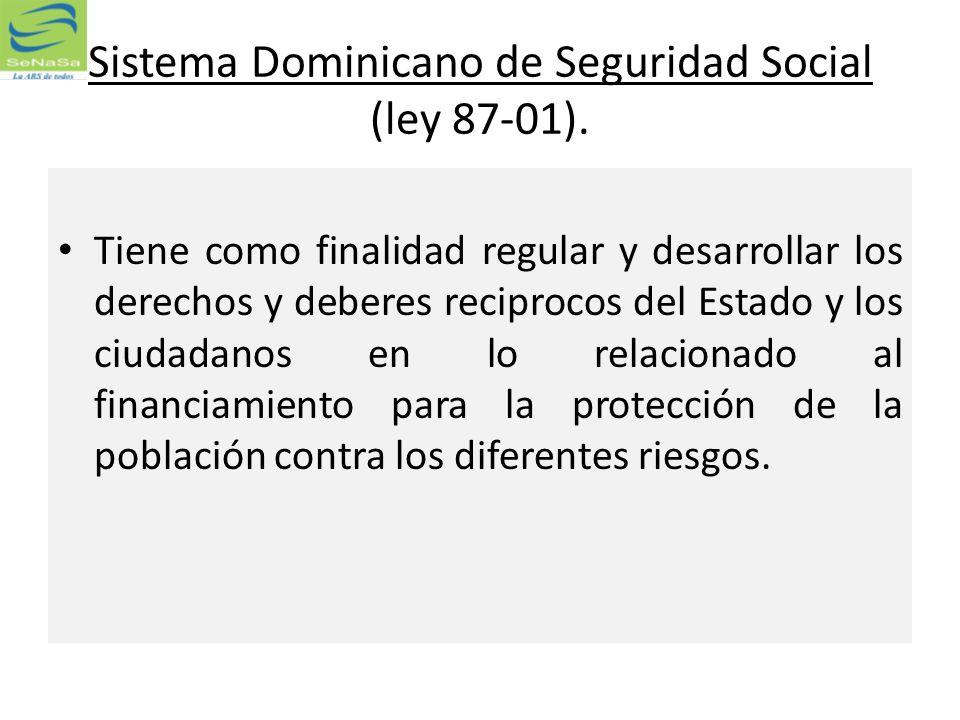 Sistema Dominicano de Seguridad Social (ley 87-01).