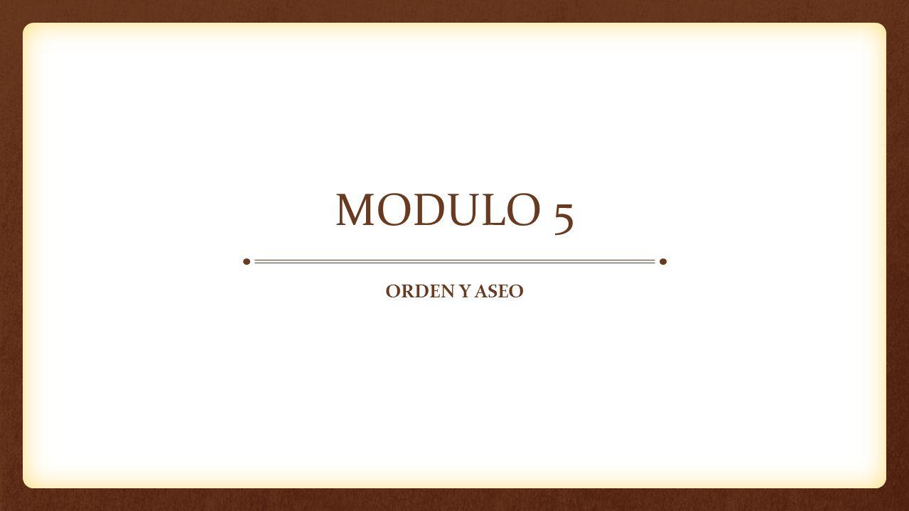 MODULO 5 Orden y aseo