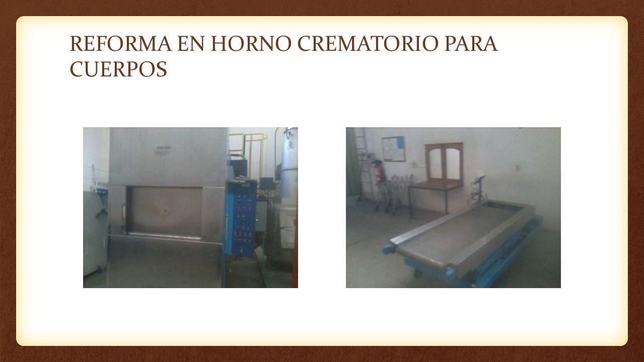 REFORMA EN HORNO CREMATORIO PARA CUERPOS