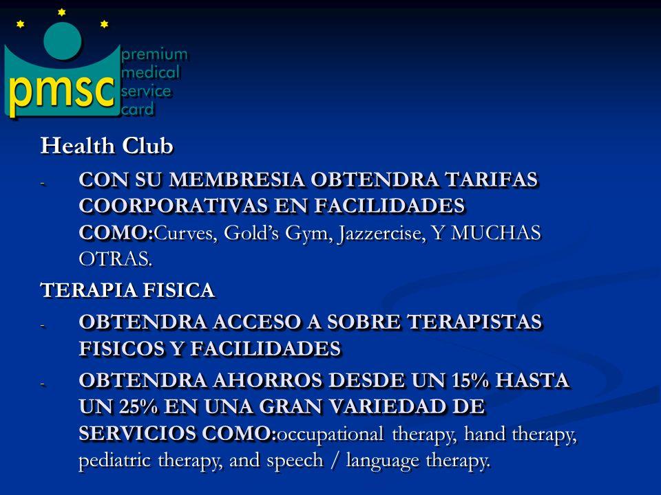 Health Club CON SU MEMBRESIA OBTENDRA TARIFAS COORPORATIVAS EN FACILIDADES COMO:Curves, Gold's Gym, Jazzercise, Y MUCHAS OTRAS.