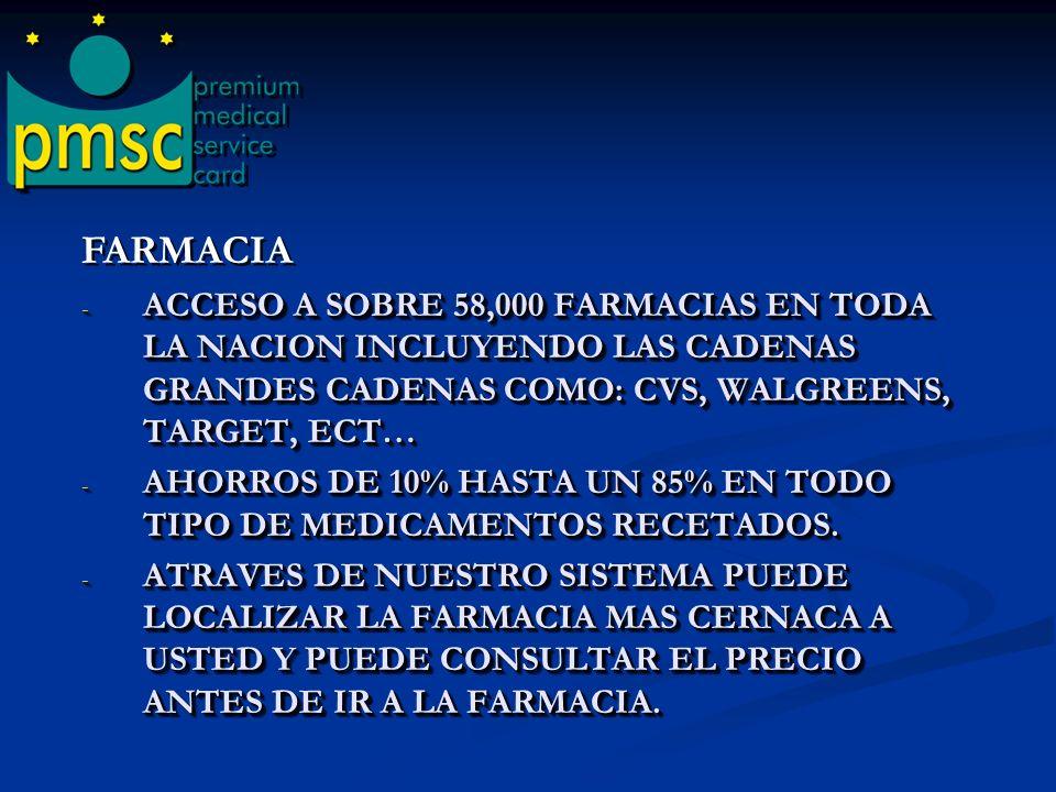 FARMACIA ACCESO A SOBRE 58,000 FARMACIAS EN TODA LA NACION INCLUYENDO LAS CADENAS GRANDES CADENAS COMO: CVS, WALGREENS, TARGET, ECT…