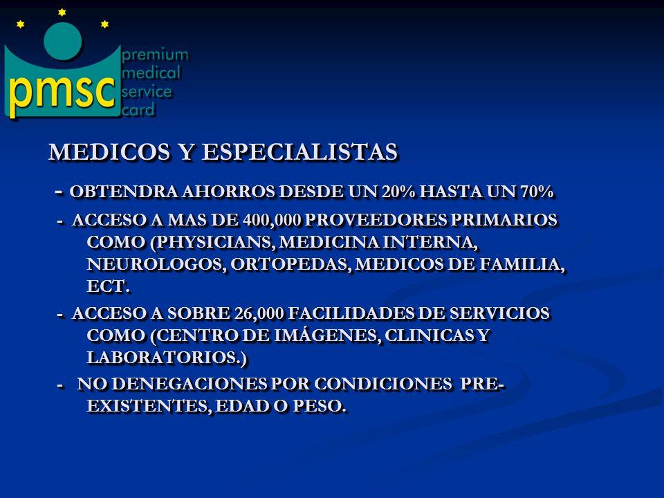 MEDICOS Y ESPECIALISTAS - OBTENDRA AHORROS DESDE UN 20% HASTA UN 70%