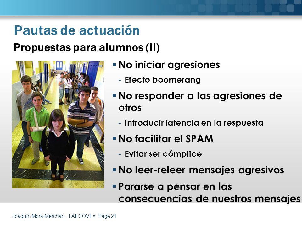 Pautas de actuación Propuestas para alumnos (II) No iniciar agresiones