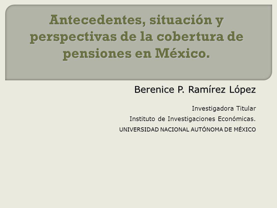 Antecedentes, situación y perspectivas de la cobertura de pensiones en México.