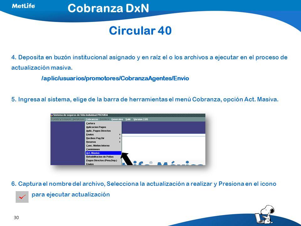Cobranza DxN Circular 40. 4. Deposita en buzón institucional asignado y en raíz el o los archivos a ejecutar en el proceso de actualización masiva.