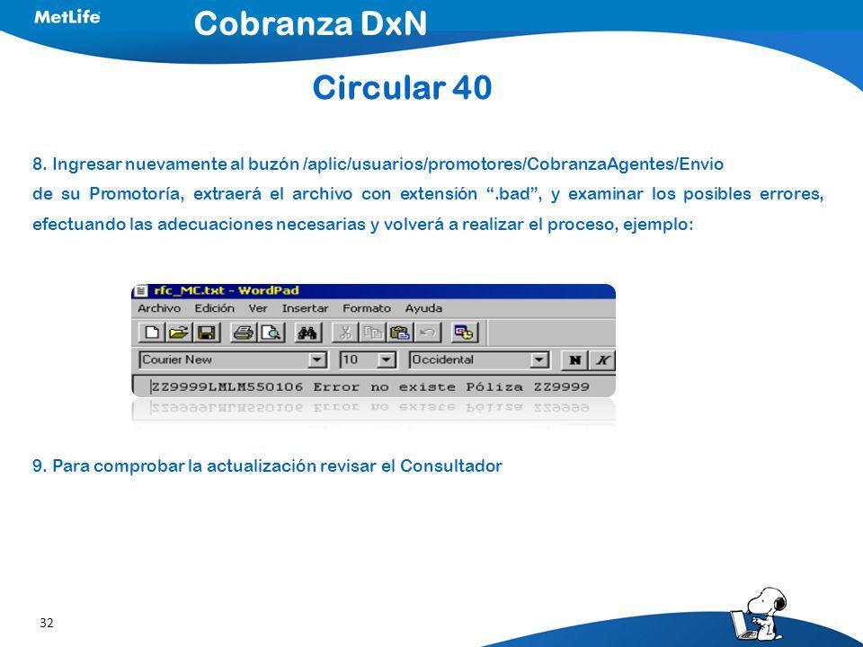 Cobranza DxN Circular 40. 8. Ingresar nuevamente al buzón /aplic/usuarios/promotores/CobranzaAgentes/Envio.
