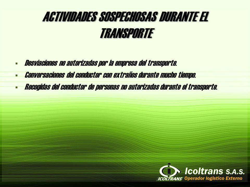 ACTIVIDADES SOSPECHOSAS DURANTE EL TRANSPORTE