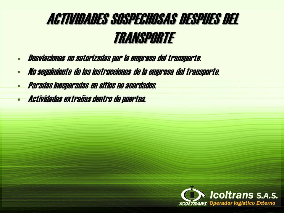 ACTIVIDADES SOSPECHOSAS DESPUES DEL TRANSPORTE
