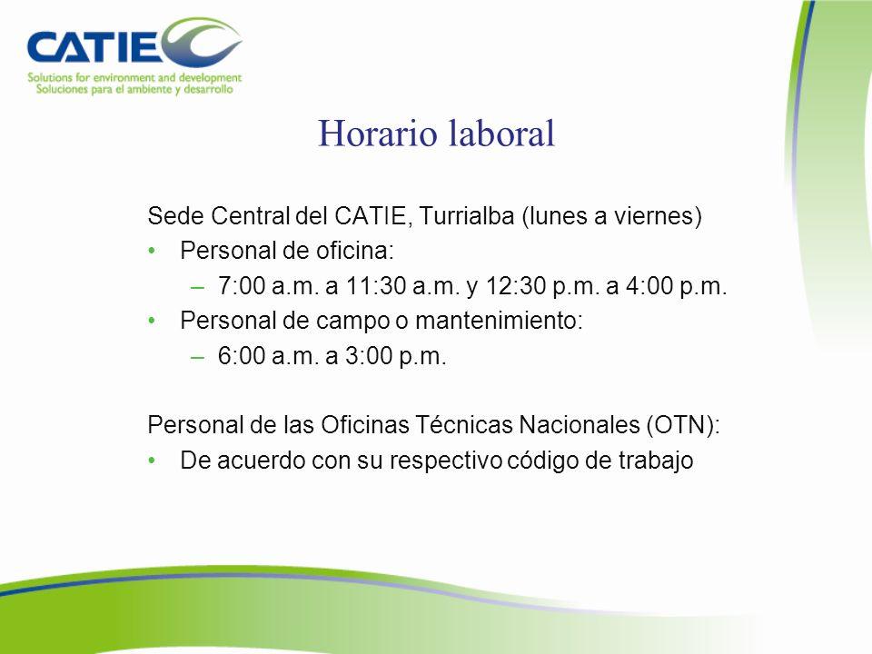 Horario laboral Sede Central del CATIE, Turrialba (lunes a viernes)