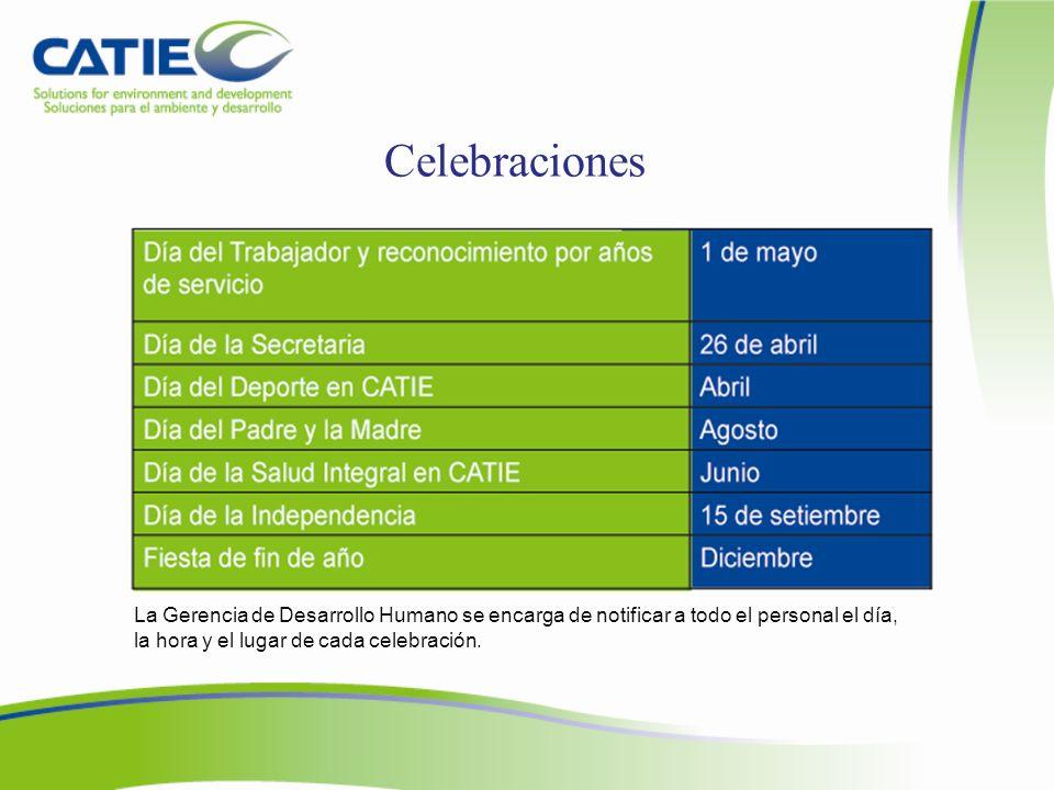 Celebraciones La Gerencia de Desarrollo Humano se encarga de notificar a todo el personal el día, la hora y el lugar de cada celebración.