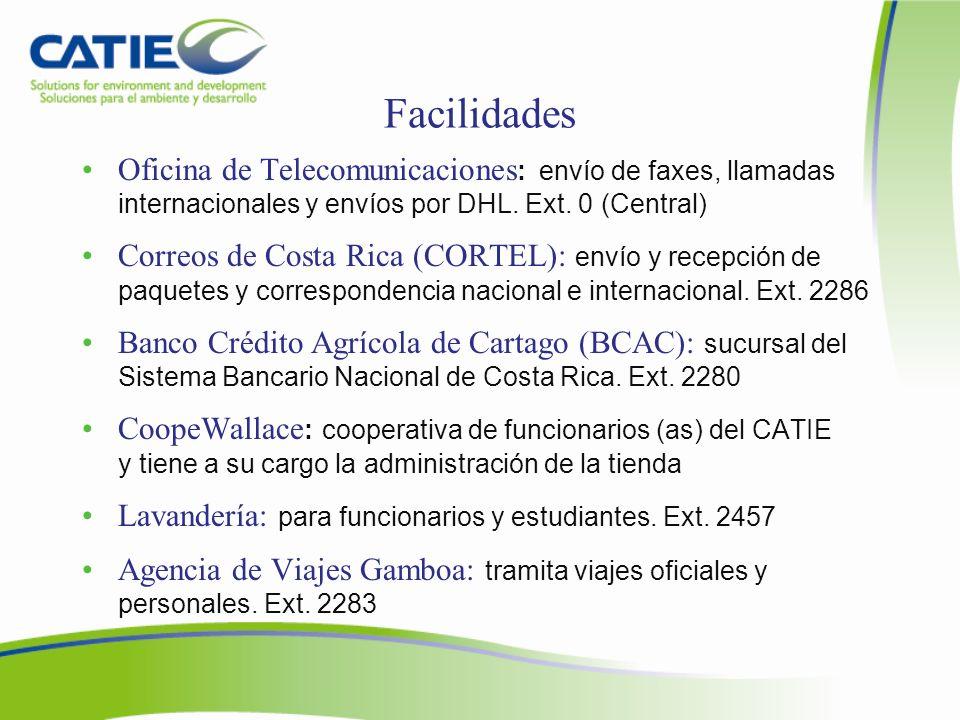 Facilidades Oficina de Telecomunicaciones: envío de faxes, llamadas internacionales y envíos por DHL. Ext. 0 (Central)