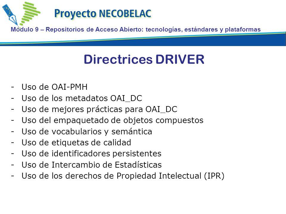 Directrices DRIVER Uso de OAI-PMH Uso de los metadatos OAI_DC