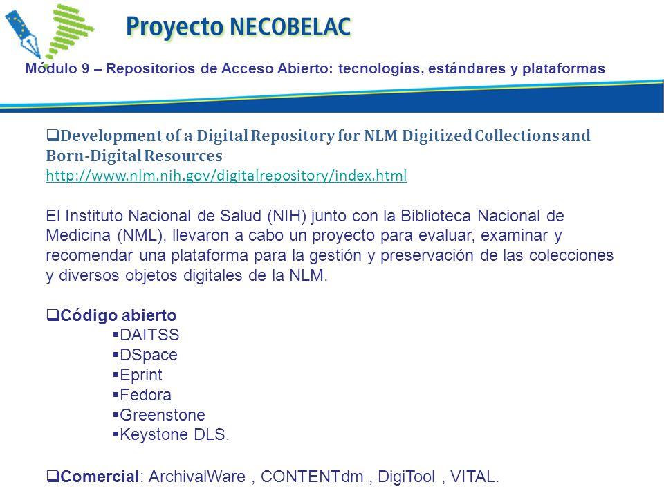 Comercial: ArchivalWare , CONTENTdm , DigiTool , VITAL.
