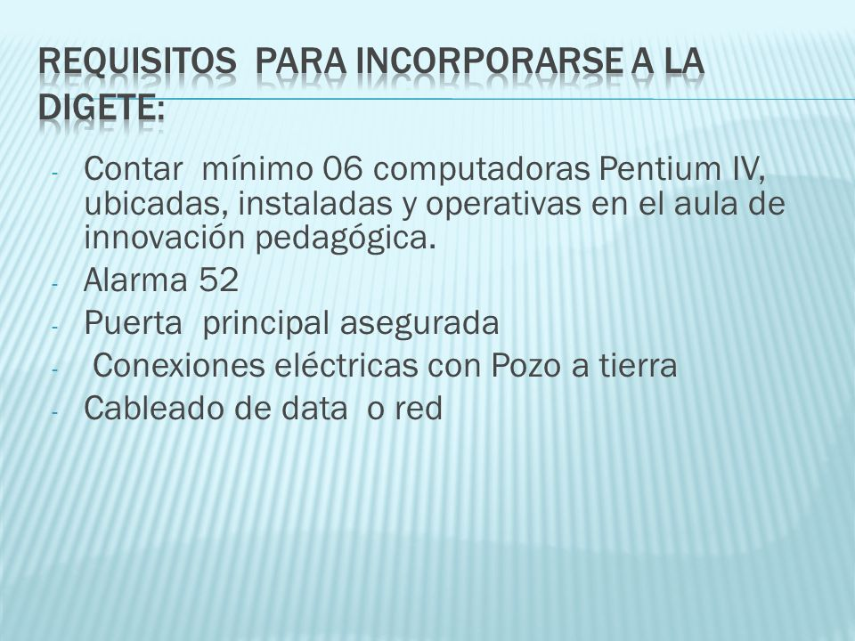 Requisitos para incorporarse a la DIGETE:
