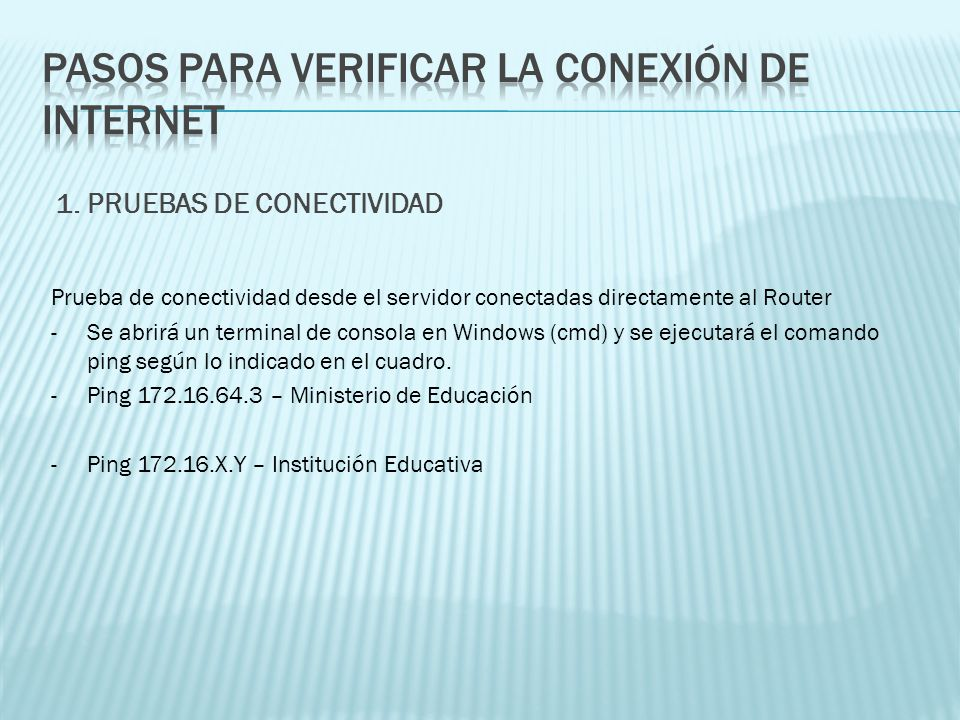 PASOS PARA VERIFICAR LA CONEXIÓN DE INTERNET