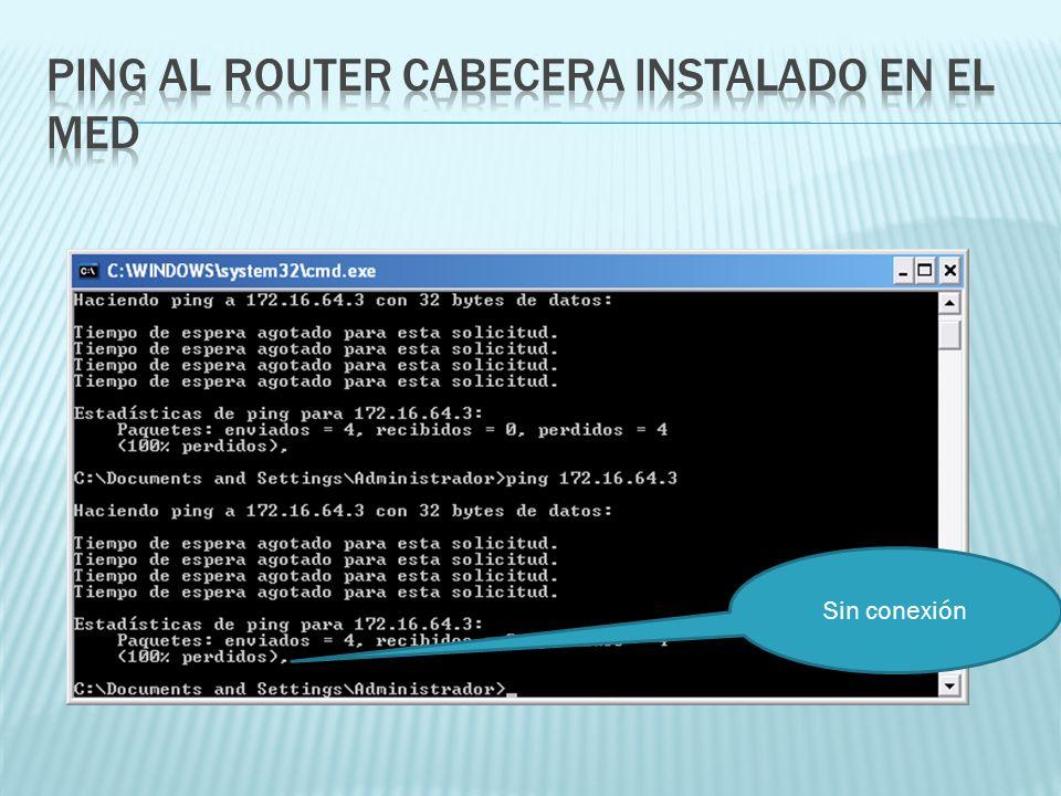 Ping al router cabecera instalado en el MED