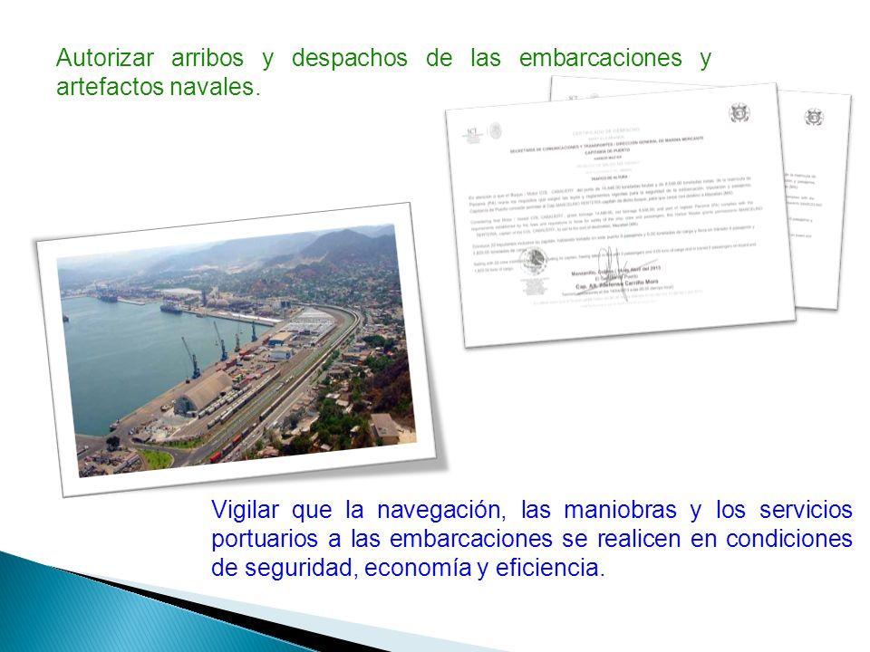 Autorizar arribos y despachos de las embarcaciones y artefactos navales.