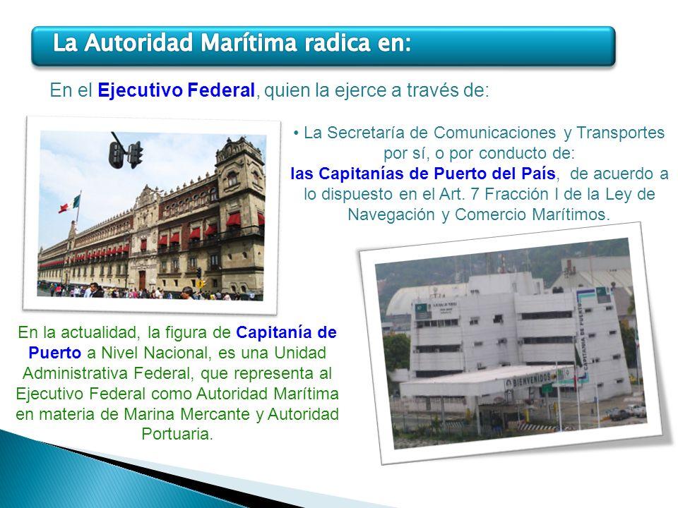 La Autoridad Marítima radica en: