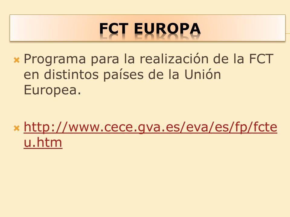 FCT EUROPA Programa para la realización de la FCT en distintos países de la Unión Europea.