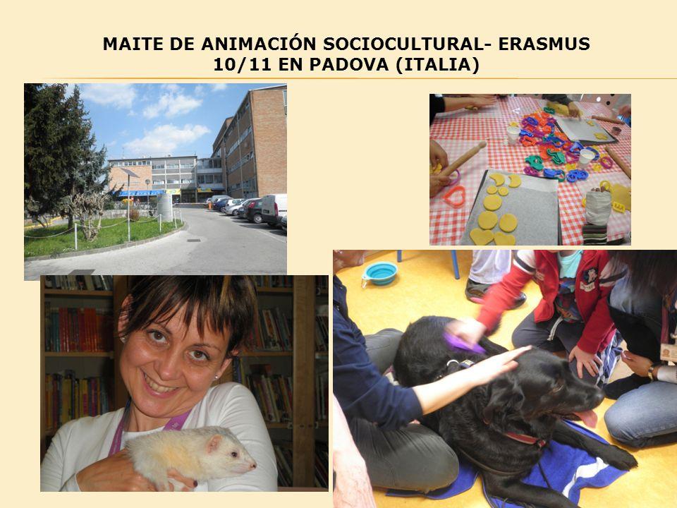 MAITE DE ANIMACIÓN SOCIOCULTURAL- ERASMUS 10/11 EN PADOVA (ITALIA)