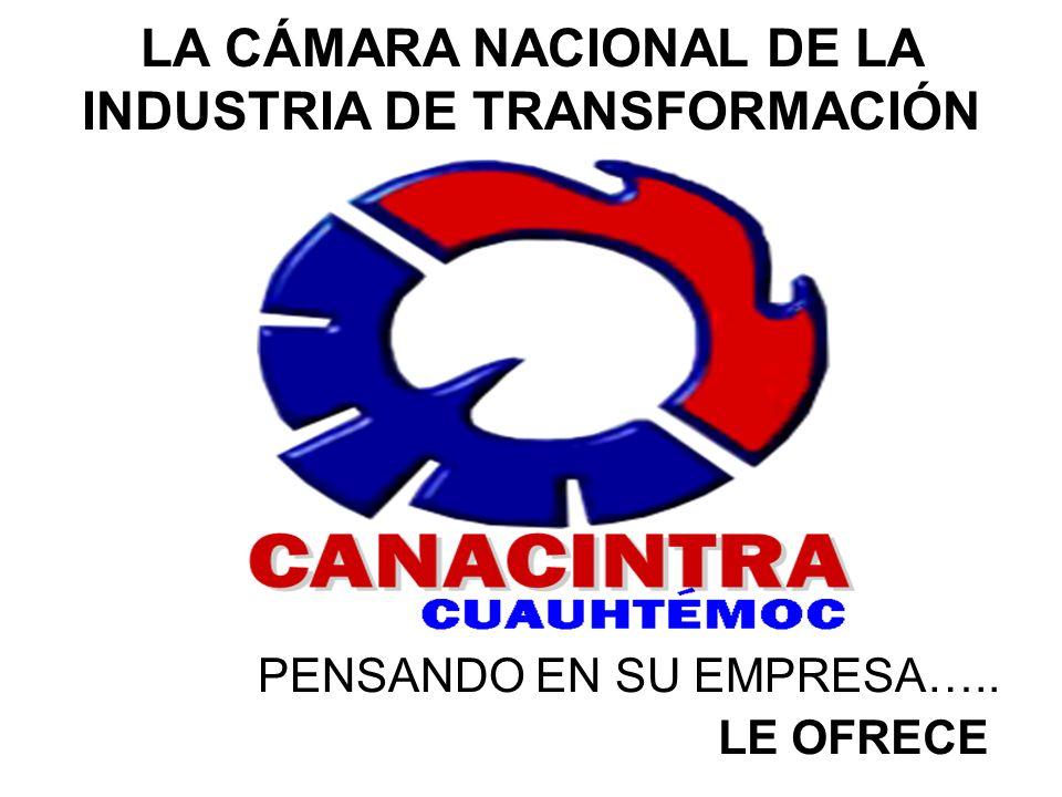LA CÁMARA NACIONAL DE LA INDUSTRIA DE TRANSFORMACIÓN