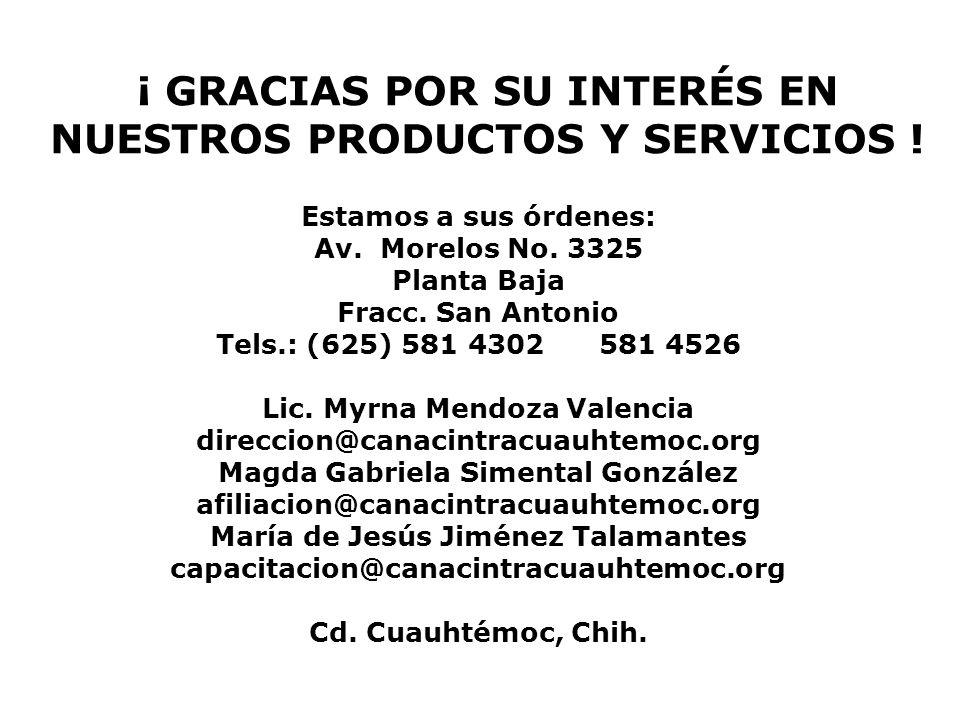 ¡ GRACIAS POR SU INTERÉS EN NUESTROS PRODUCTOS Y SERVICIOS !