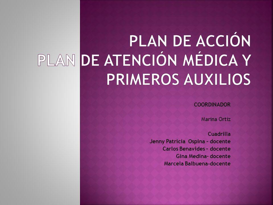 PLAN DE ACCIÓN PLAN DE ATENCIÓN MÉDICA Y PRIMEROS AUXILIOS