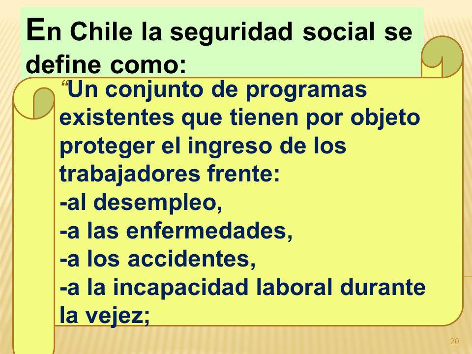 En Chile la seguridad social se define como: