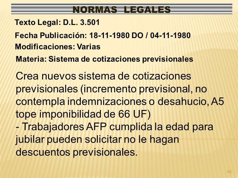 NORMAS LEGALES Texto Legal: D.L. 3.501. Fecha Publicación: 18-11-1980 DO / 04-11-1980. Modificaciones: Varias.