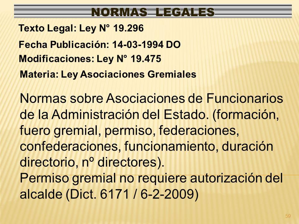 NORMAS LEGALES Texto Legal: Ley N° 19.296. Fecha Publicación: 14-03-1994 DO. Modificaciones: Ley N° 19.475.