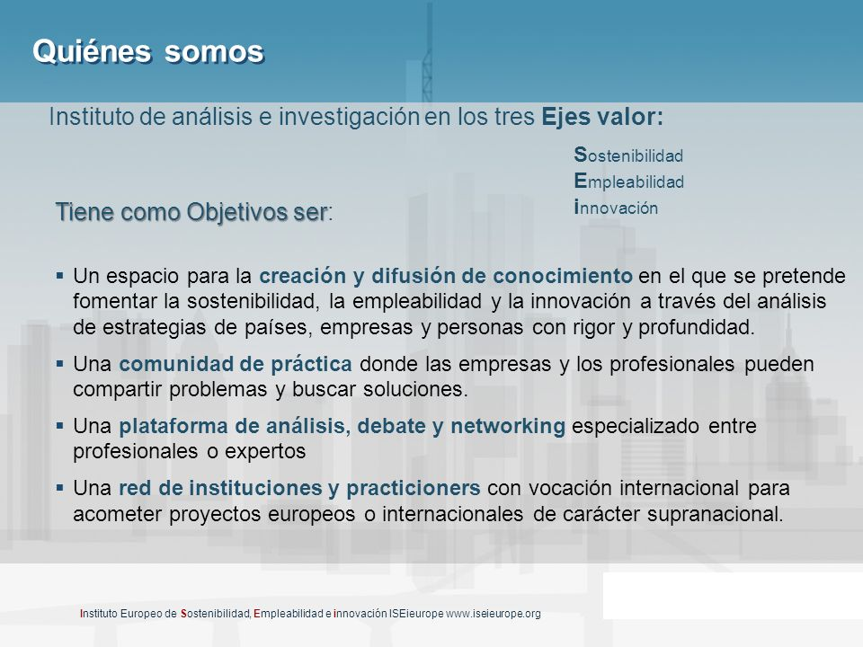 Quiénes somos Instituto de análisis e investigación en los tres Ejes valor: Sostenibilidad. Empleabilidad.