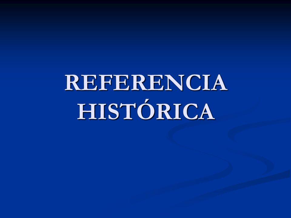 REFERENCIA HISTÓRICA