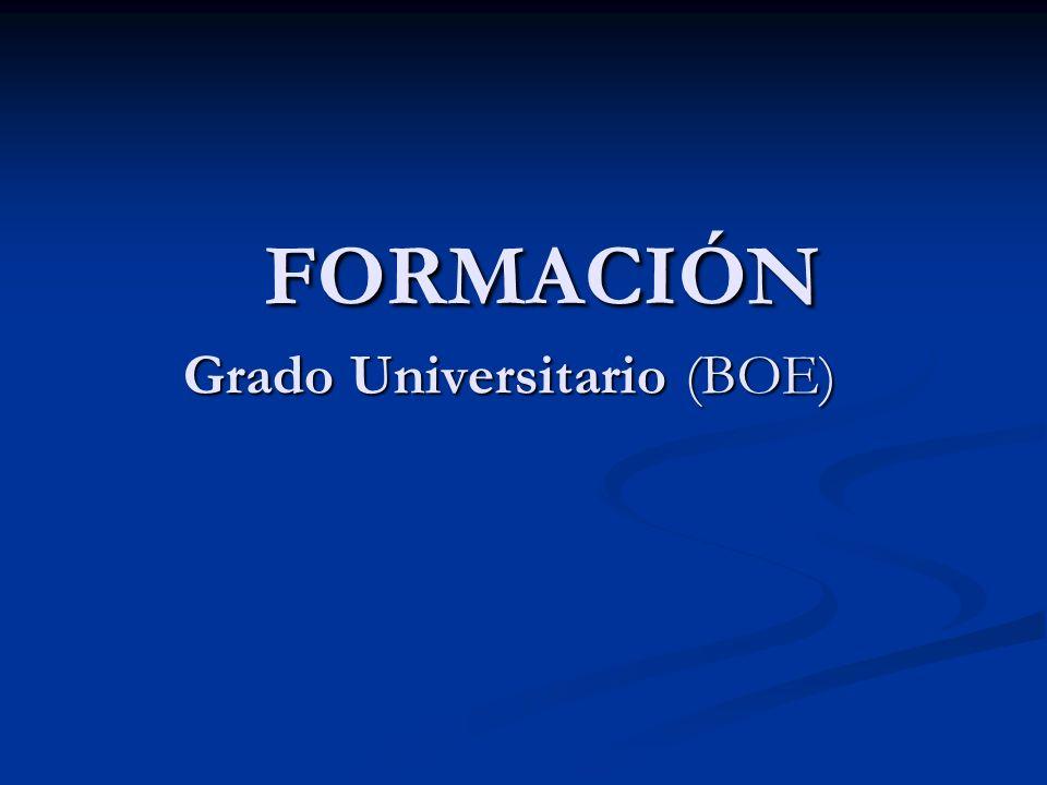 FORMACIÓN Grado Universitario (BOE)