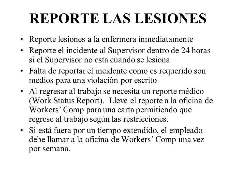 REPORTE LAS LESIONES Reporte lesiones a la enfermera inmediatamente