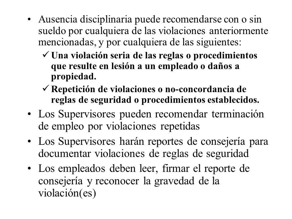 Ausencia disciplinaria puede recomendarse con o sin sueldo por cualquiera de las violaciones anteriormente mencionadas, y por cualquiera de las siguientes: