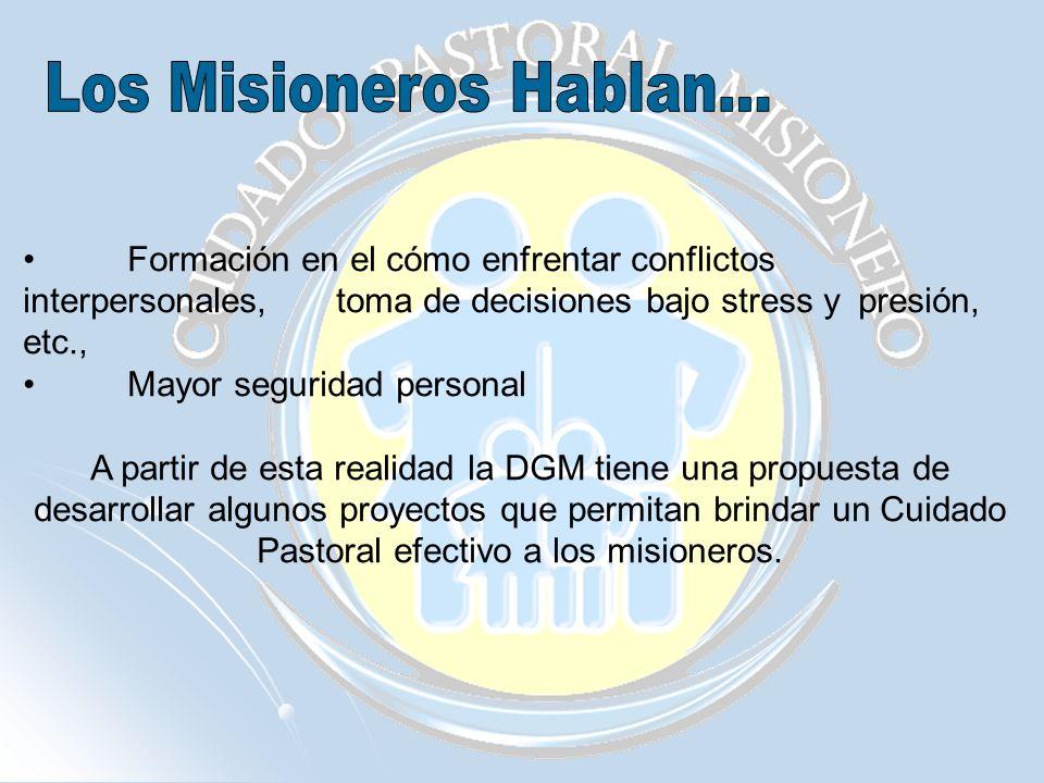 Los Misioneros Hablan... Formación en el cómo enfrentar conflictos interpersonales, toma de decisiones bajo stress y presión, etc.,