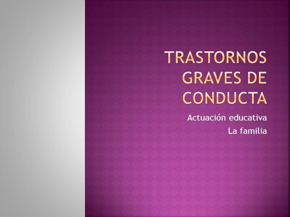 Trastornos Graves de Conducta