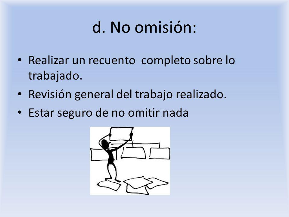d. No omisión: Realizar un recuento completo sobre lo trabajado.