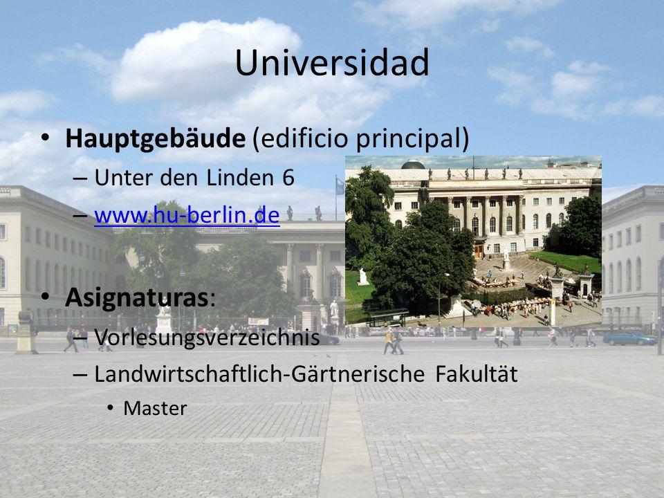 Universidad Hauptgebäude (edificio principal) Asignaturas:
