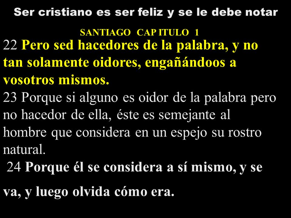 Ser cristiano es ser feliz y se le debe notar