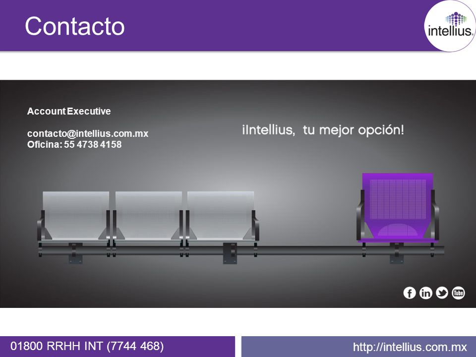 Contacto 01800 RRHH INT (7744 468) http://intellius.com.mx