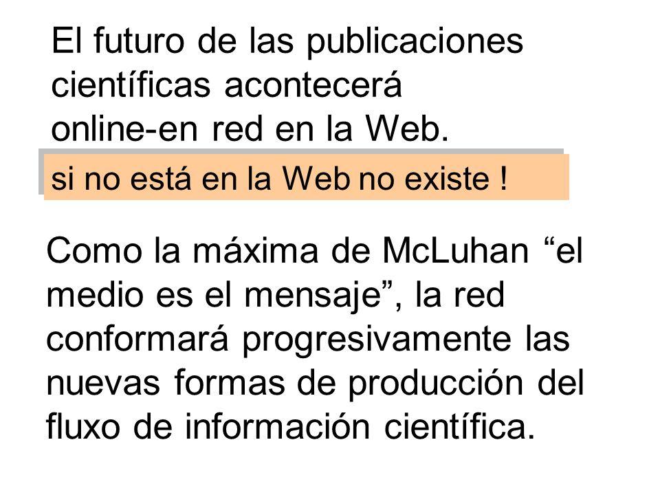 El futuro de las publicaciones científicas acontecerá online-en red en la Web.