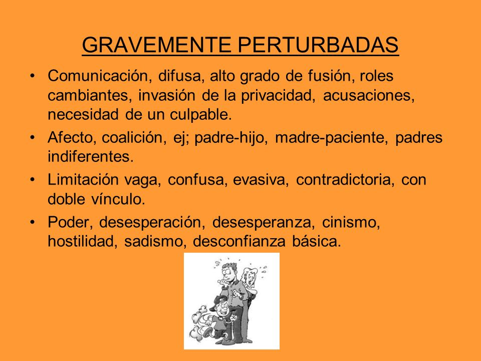 GRAVEMENTE PERTURBADAS